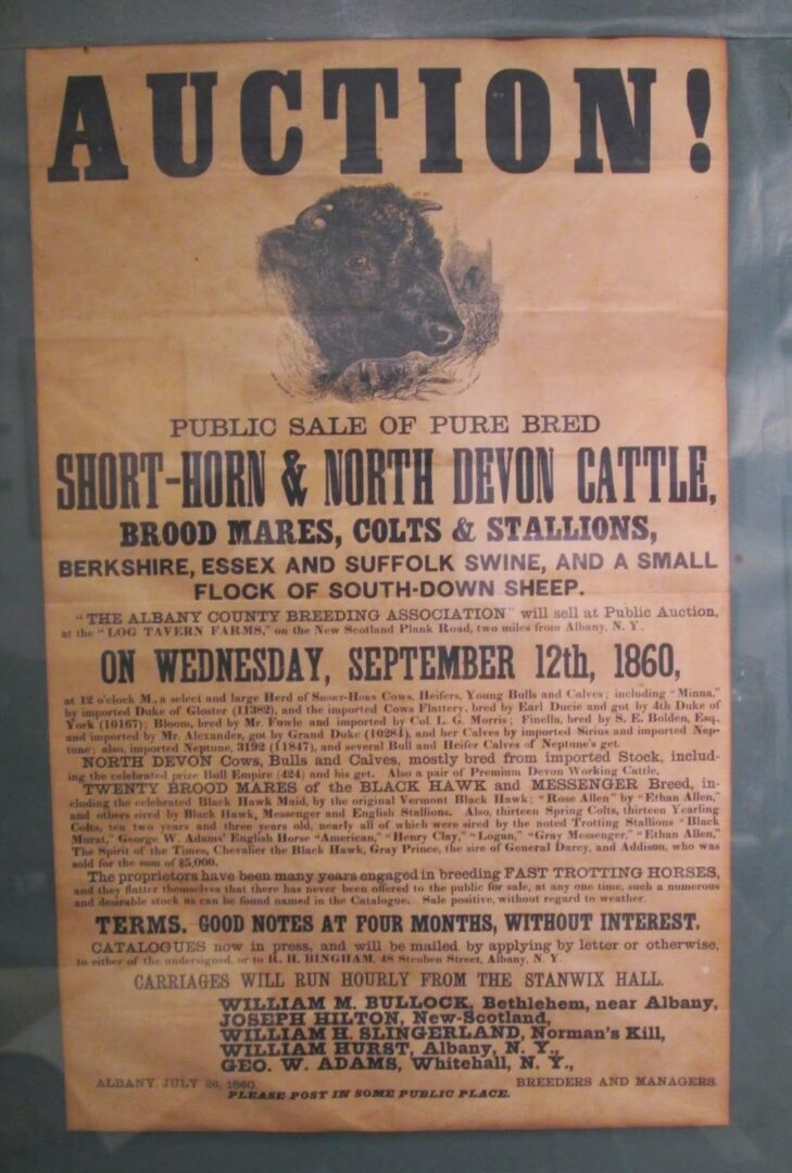 """In this flyer, on display at the New Scotland Historical Association Museum, Slingerlands' namesake, W.H. Slingerland is listed as a """"breeder and manager"""" of the cattle, horses, pigs and sheep for sale at a public auction in the fall of 1860, when the hamlet of Slingerlands was still called Norman's Kill."""